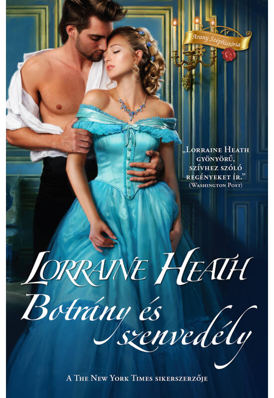 Lorraine Heath: Botrány és szenvedély