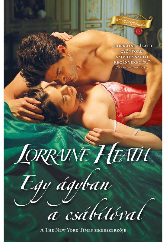 Lorraine Heath: Egy ágyban a csábítóval (Sins for All Seasons 6/3.)