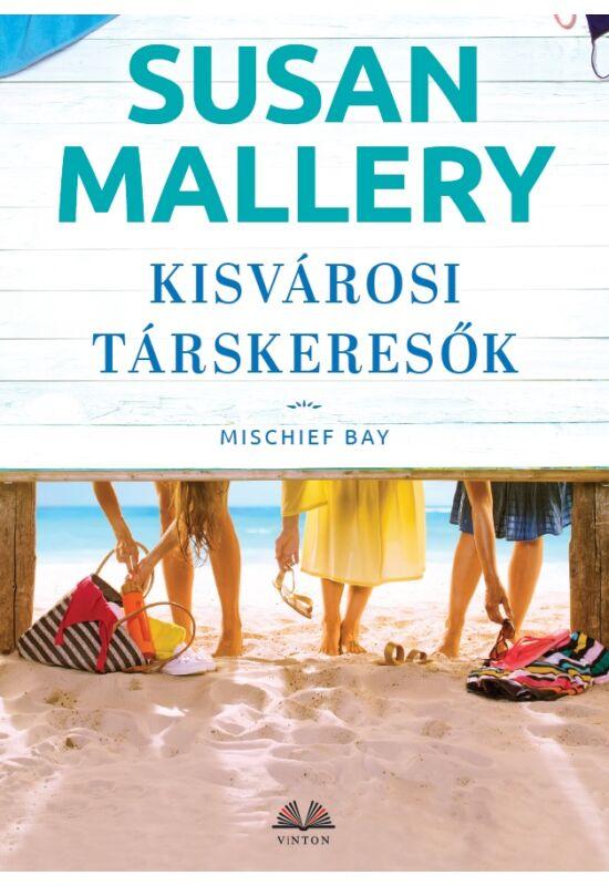 Susan Mallery: Kisvárosi társkeresők (Mischief Bay 4/3.)