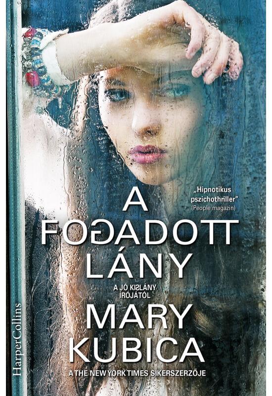Mary Kubica: A fogadott lány