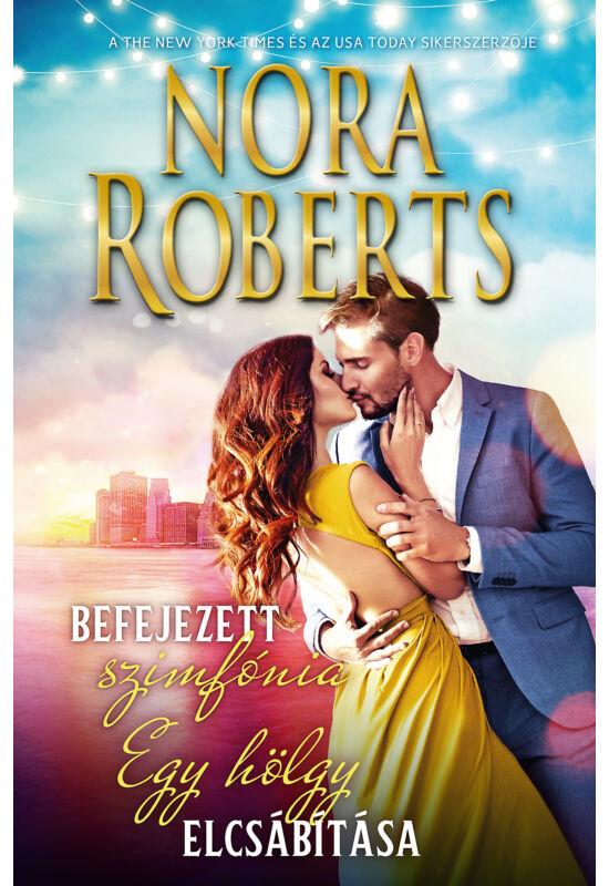 Nora Roberts: Befejezett Szimfónia; Egy hölgy elcsábítása (A Stanislaski család 6/1-2)