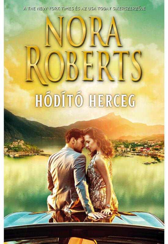 Nora Roberts: Hódító herceg