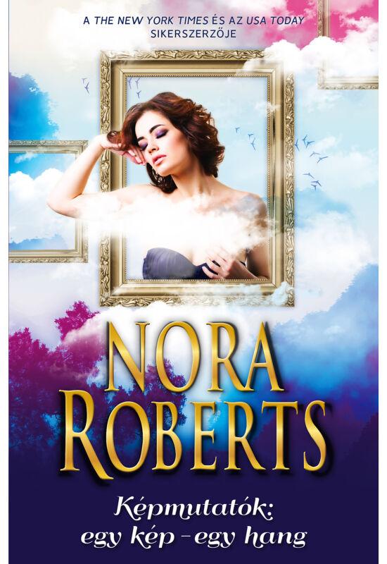 Nora Roberts: Képmutatók: egy kép, egy hang