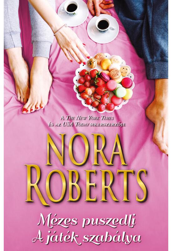 Nora Roberts: Mézes puszedli; A játék szabálya