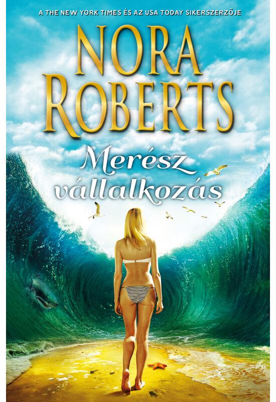 Nora Roberts: Merész vállalkozás
