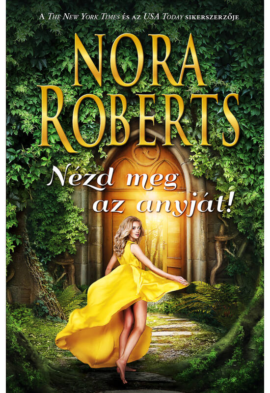 Nora Roberts: Nézd meg az anyját!