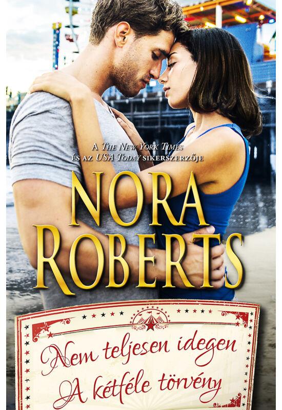 Nora Roberts: Nem teljesen idegen; A kétféle törvény