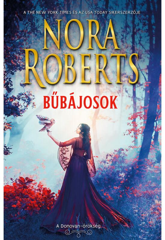 Nora Roberts: Bűbájosok - Morgana & Sebastian (Donovan örökség 3/1.)