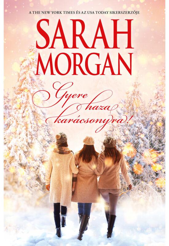 Sarah Morgan: Gyere haza Karácsonyra