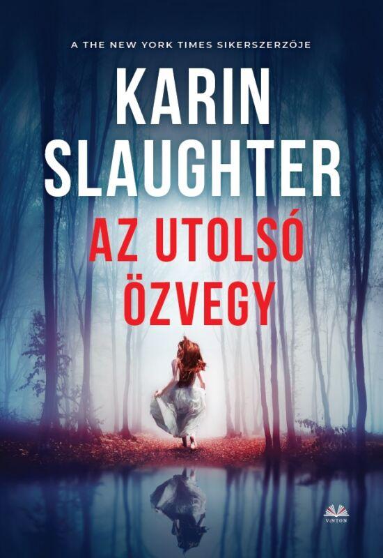Karin Slaughter: Az utolsó özvegy