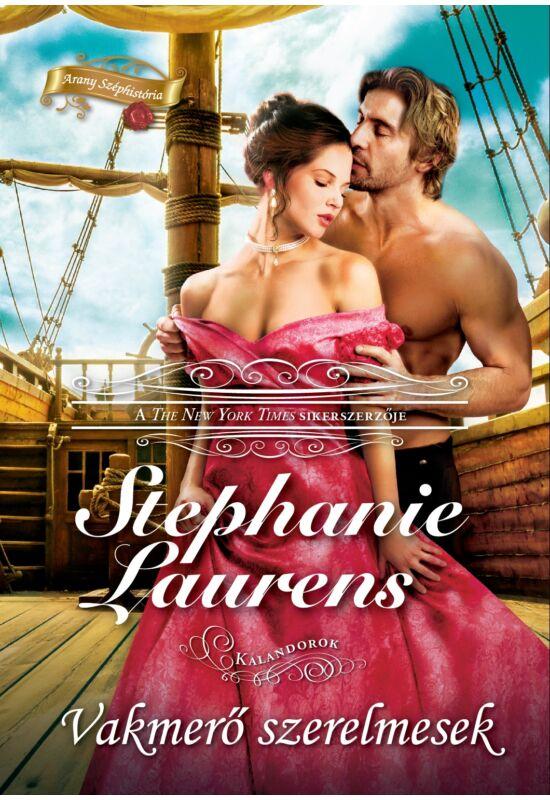 Stephanie Laurens: Vakmerő szerelmesek (Kalandorok 4.)