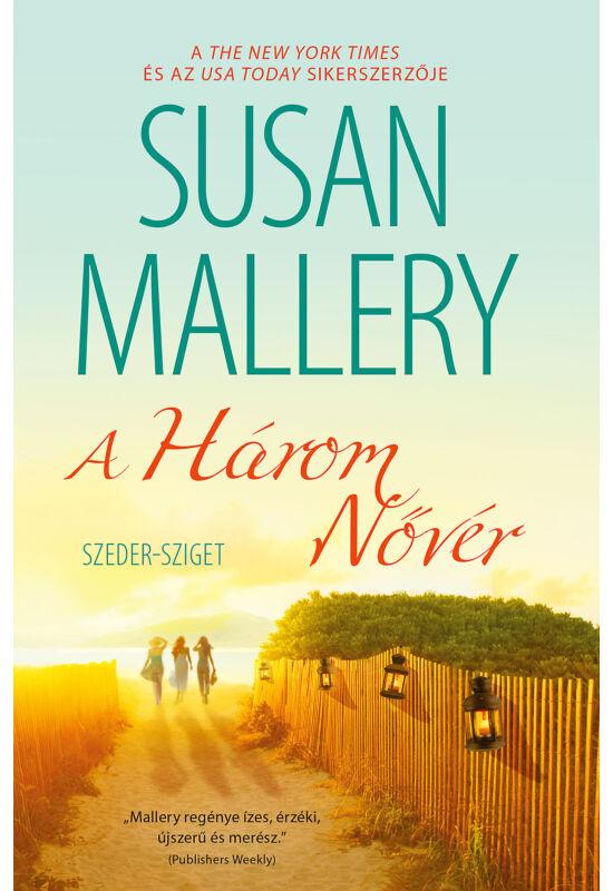 Susan Mallery: A három nővér