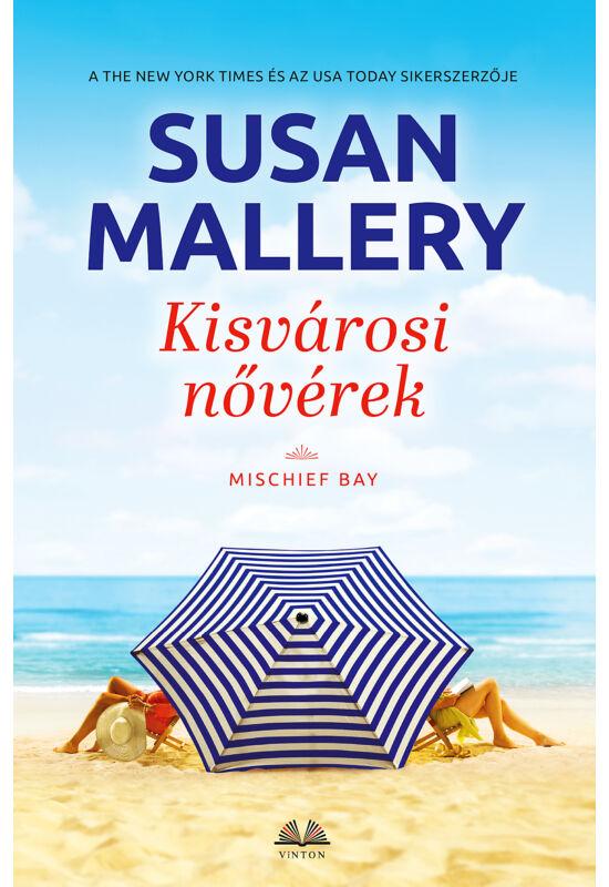 Susan Mallery: Kisvárosi nővérek (Mischief Bay 4/4.)